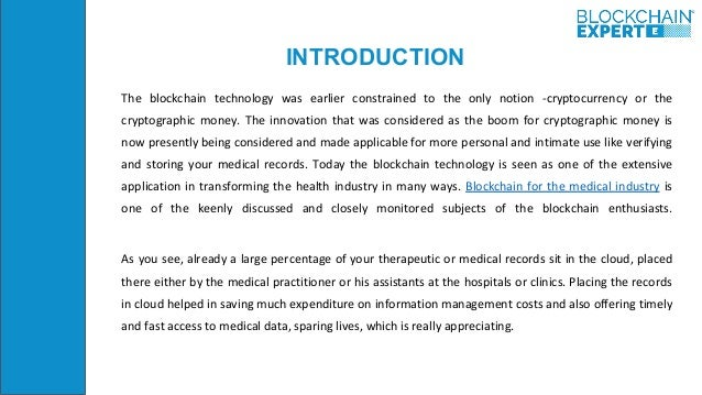 INTRODUCTION The blockchain technology was earlier constrained to the only notion -cryptocurrency or the cryptographic mon...