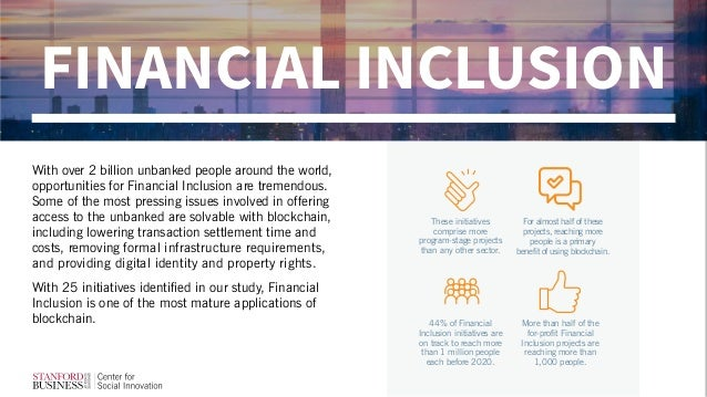 With over 2 billion unbanked people around the world, opportunities for Financial Inclusion are tremendous. Some of the mo...