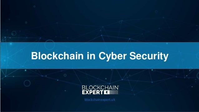 Blockchain in Cyber Security blockchainexpert.uk