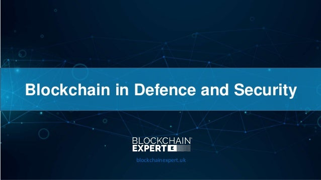 Blockchain in Defence and Security blockchainexpert.uk
