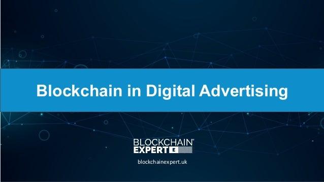 Blockchain in Digital Advertising blockchainexpert.uk