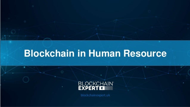 Blockchain in Human Resource blockchainexpert.uk