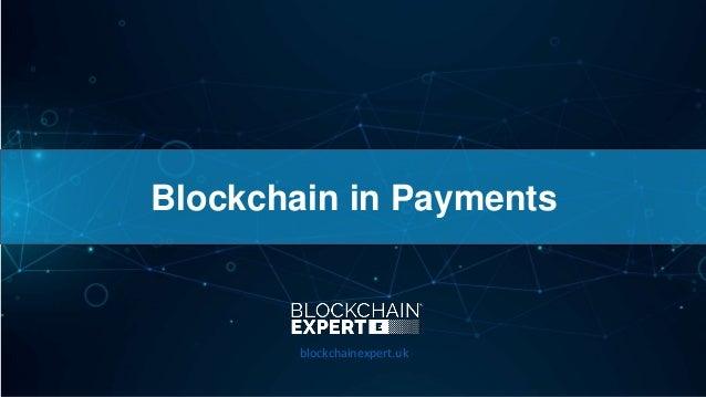 Blockchain in Payments blockchainexpert.uk