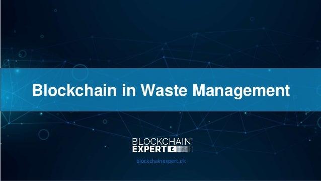 Blockchain in Waste Management blockchainexpert.uk