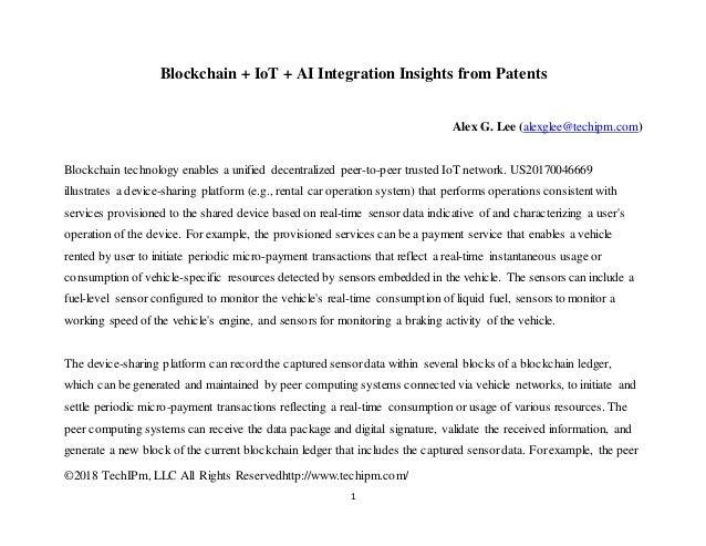 �2018 TechIPm, LLC All Rights Reservedhttp://www.techipm.com/ 1 Blockchain + IoT + AI Integration Insights from Patents Al...