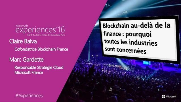 Claire Balva Cofondatrice Blockchain France Marc Gardette Responsable Stratégie Cloud Microsoft France