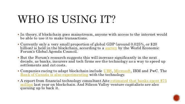  In theory, if blockchain goes mainstream, anyone with access to the internet would be able to use it to make transaction...