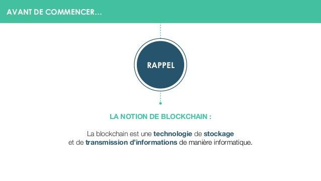 LA NOTION DE BLOCKCHAIN : La blockchain est une technologie de stockage  et de transmission d'informations de manière inf...