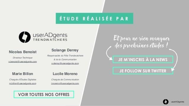userADgents Nicolas Benoist Directeur Technique n.benoist@useradgents.com Solange Derrey Responsable du Pôle Trendwatchers...