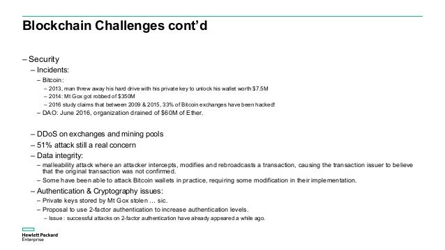 Blockchain Challenges cont'd – Proof of Work = Tremendous Waste of Energy – Estimated to $15M a day => 5.5B a year ! – Pro...