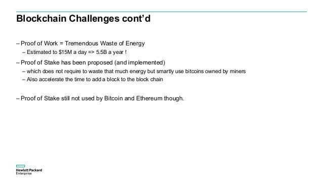Blockchain Challenges cont'd – Bitcoin Blockchain Size: – 01/2015 : 30GB – 01/2016 : 50 GB – 01/2017 : 100GB – And all min...
