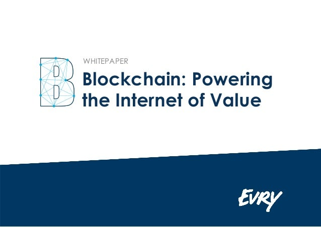 Blockchain: Powering the Internet of Value WHITEPAPER