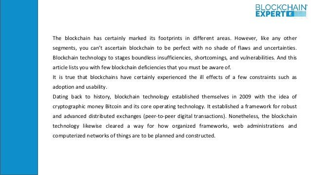The blockchain has certainly marked its footprints in different areas. However, like any other segments, you can't ascerta...