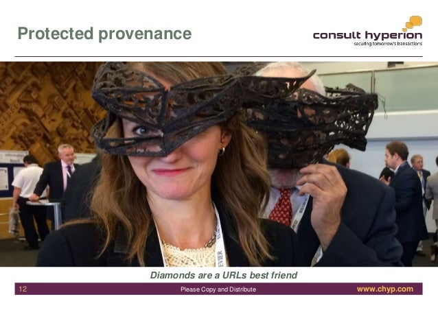 www.chyp.comPlease Copy and Distribute Protected provenance Diamonds are a URLs best friend 12