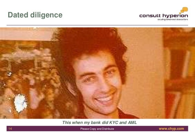 www.chyp.comPlease Copy and Distribute Dated diligence This when my bank did KYC and AML 14