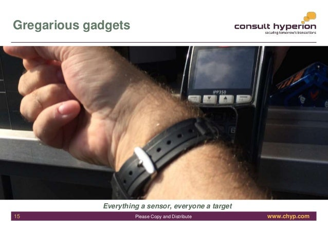 www.chyp.comPlease Copy and Distribute Gregarious gadgets Everything a sensor, everyone a target 15