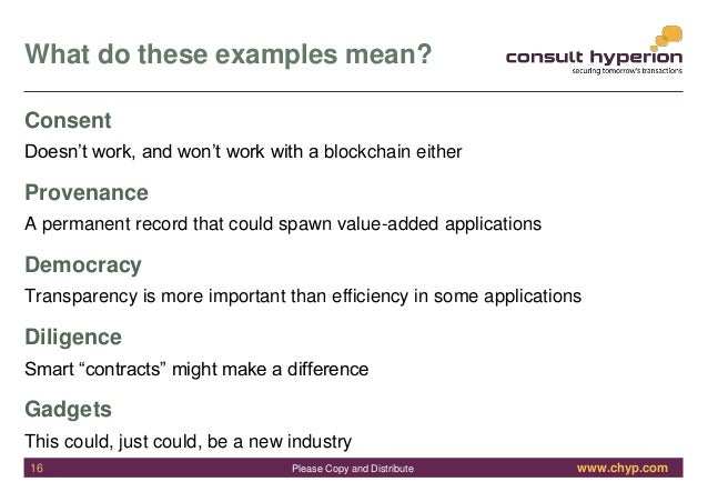 www.chyp.comPlease Copy and Distribute What do these examples mean? Consent Doesn't work, and won't work with a blockchain...