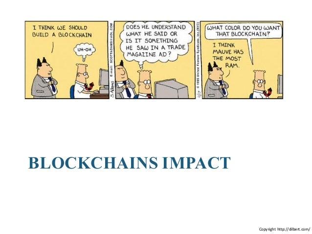 BLOCKCHAINS IMPACT Copyright http://dilbert.com/