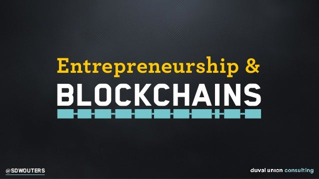@SDWOUTERS Blockchains Entrepreneurship &