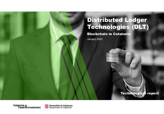 Technological report January 2020 Blockchain in Catalonia Distributed Ledger Technologies (DLT)