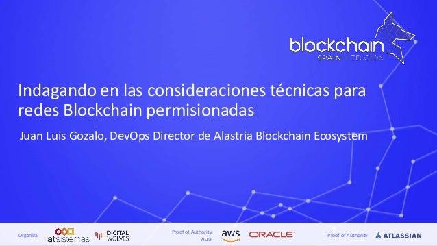 Proof of Authority Aura Proof of AuthorityOrganiza Indagando en las consideraciones técnicas para redes Blockchain permisi...