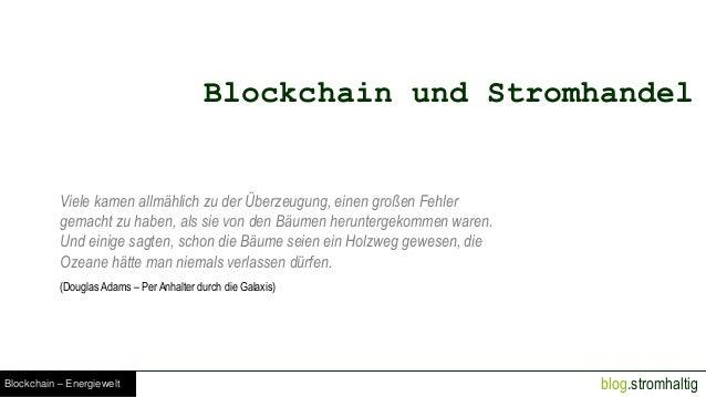 blog.stromhaltigBlockchain – Energiewelt Blockchain und Stromhandel Viele kamen allmählich zu der Überzeugung, einen große...