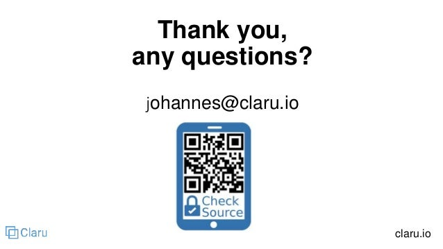 Thank you, any questions? johannes@claru.io claru.io