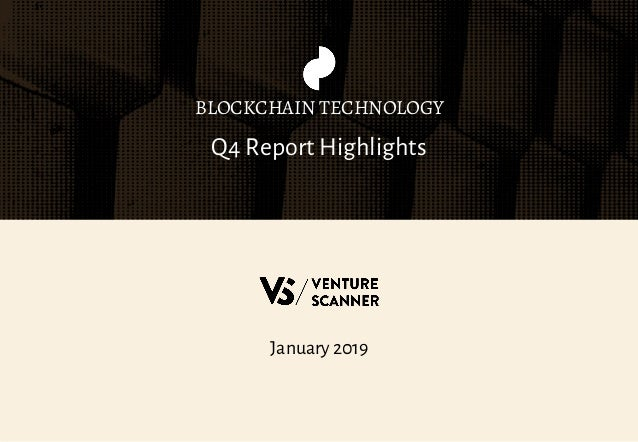 Q4 Report Highlights BLOCKCHAIN TECHNOLOGY January 2019