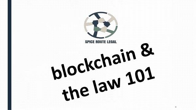 Blockchain & the law 101 Slide 1