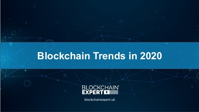 Blockchain Trends in 2020