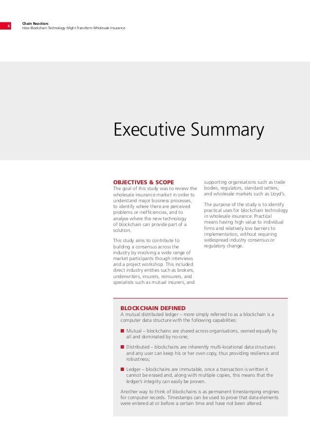Chain Reaction: How Blockchain Technology Might Transform Wholesale Insurance 6 Executive Summary OBJECTIVES  SCOPE The go...