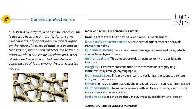 Consensus Mechanism Indistributedledgers,aconsensusmechanism isthewayinwhichamajority(or,insome mechanisms...
