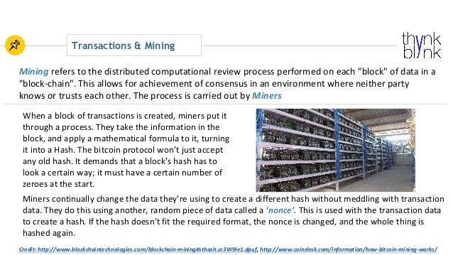 "Transactions & Mining Mining referstothedistributedcomputationalreviewprocessperformedoneach""block""ofdataina..."