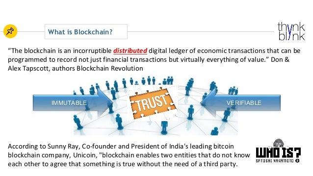 "What is Blockchain? ""Theblockchainisanincorruptibledistributed digitalledgerofeconomictransactionsthatcanbe p..."
