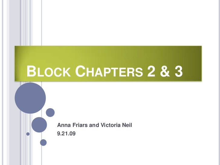 Block Chapters 2 & 3<br />Anna Friars and Victoria Neil<br />9.21.09<br />