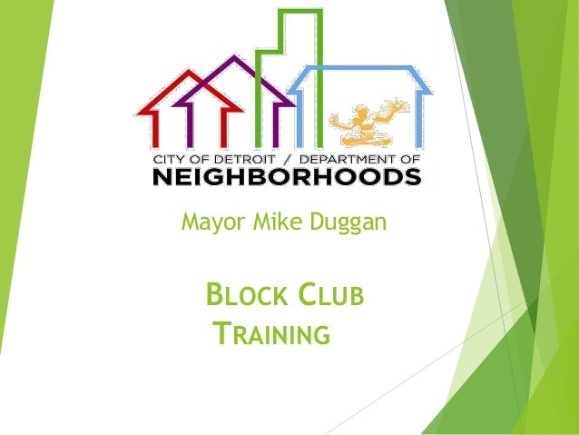 Mayor Mike Duggan BLOCK CLUB TRAINING