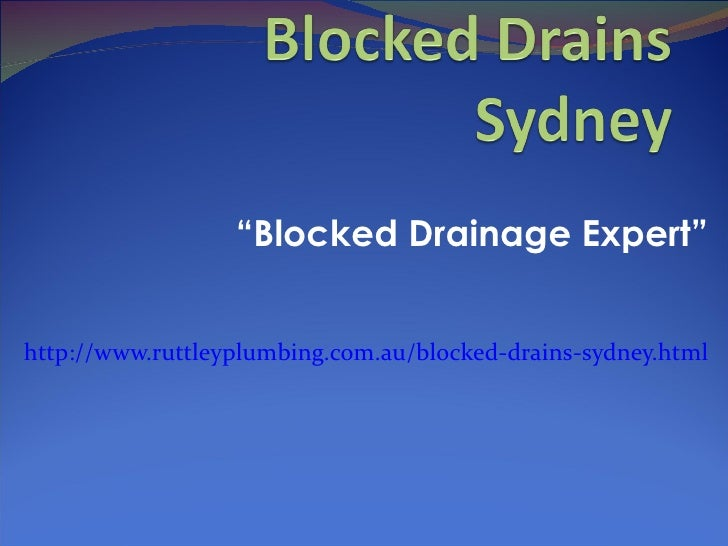 """ Blocked Drainage Expert"" http://www.ruttleyplumbing.com.au/blocked-drains-sydney.html"