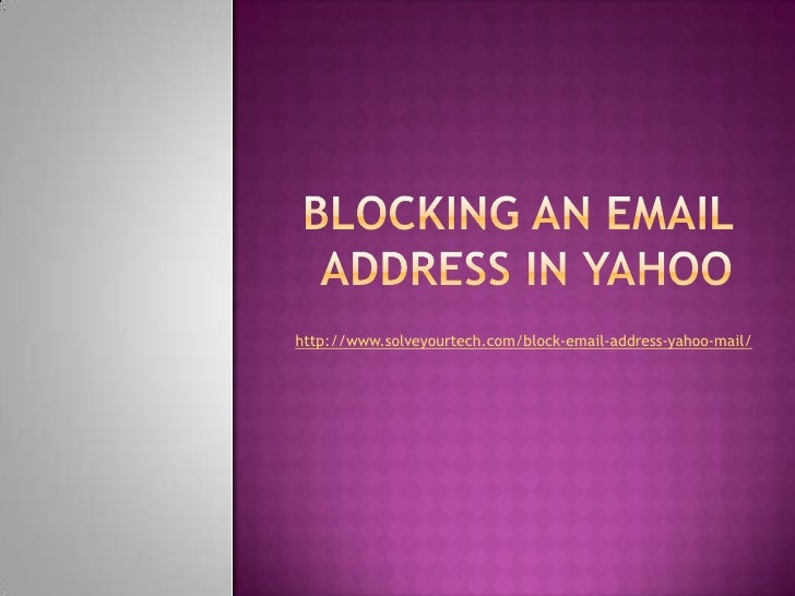 http://www.solveyourtech.com/block-email-address-yahoo-mail/