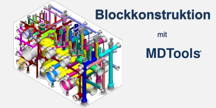 MDTools<br />Blockkonstruktion<br />®<br />mit<br />