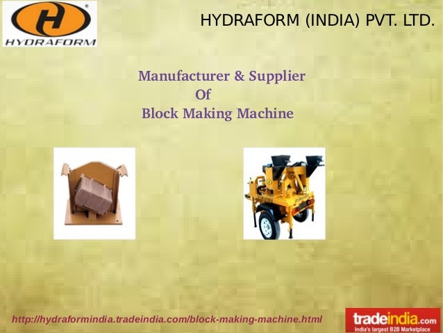 HYDRAFORM (INDIA) PVT. LTD. Manufacturer & Supplier Of  Block Making Machine http://hydraformindia.tradeindia.com/block-ma...