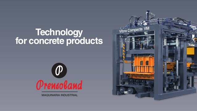 Technologyfor concrete products