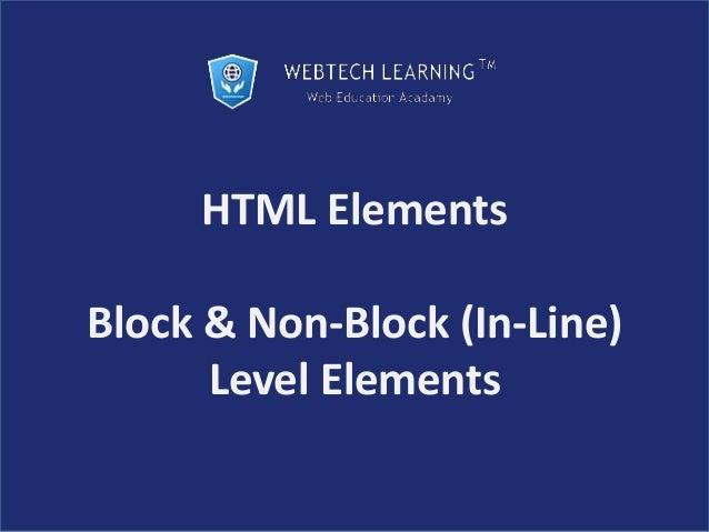 HTML Elements Block & Non-Block (In-Line) Level Elements
