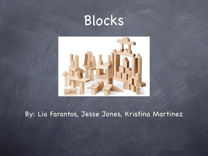 BlocksBy: Lia Farantos, Jesse Jones, Kristina Martinez