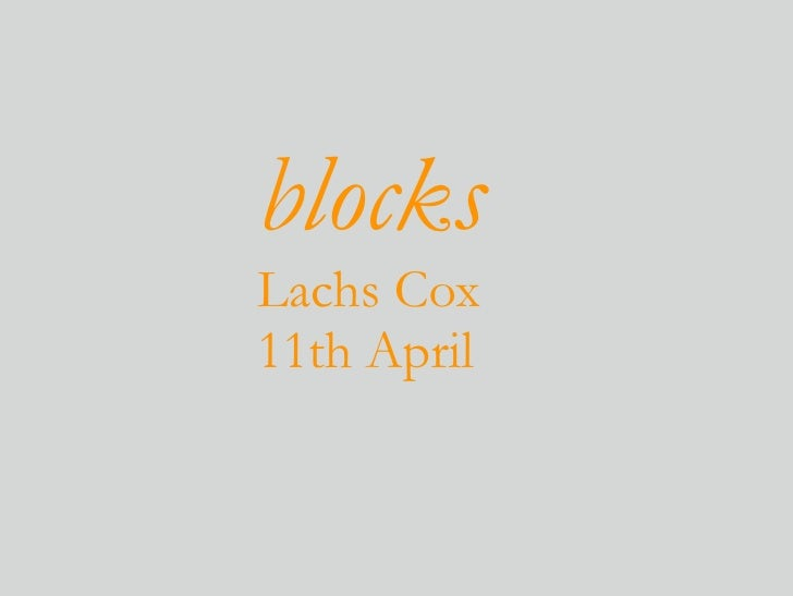 blocks Lachs Cox 11th April