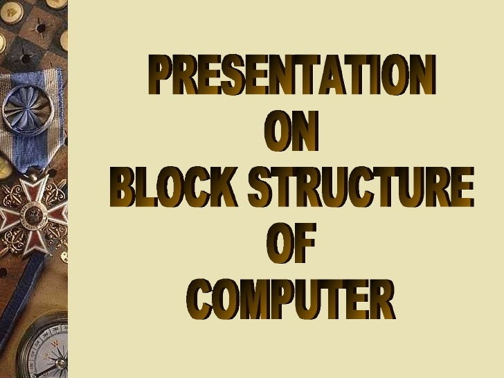 PRESENTATION  ON BLOCK STRUCTURE  OF  COMPUTER