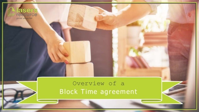 Overview of a Block Time agreement