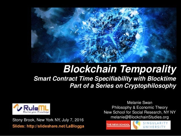 Blockchain Temporality Smart Contract Time Specifiability with Blocktime Part of a Series on Cryptophilosophy cryptophilos...