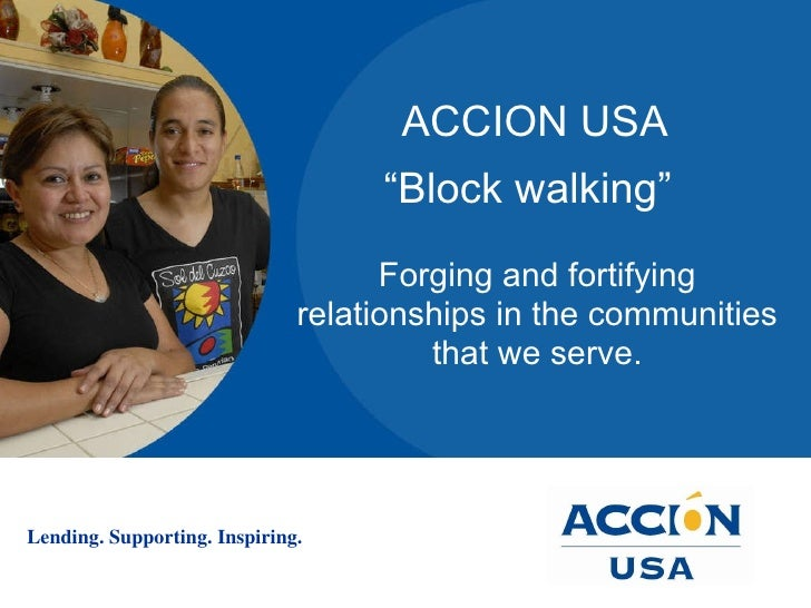 "ACCION USA  ""Block walking""  Forging and fortifying relationships in the communities that we serve."