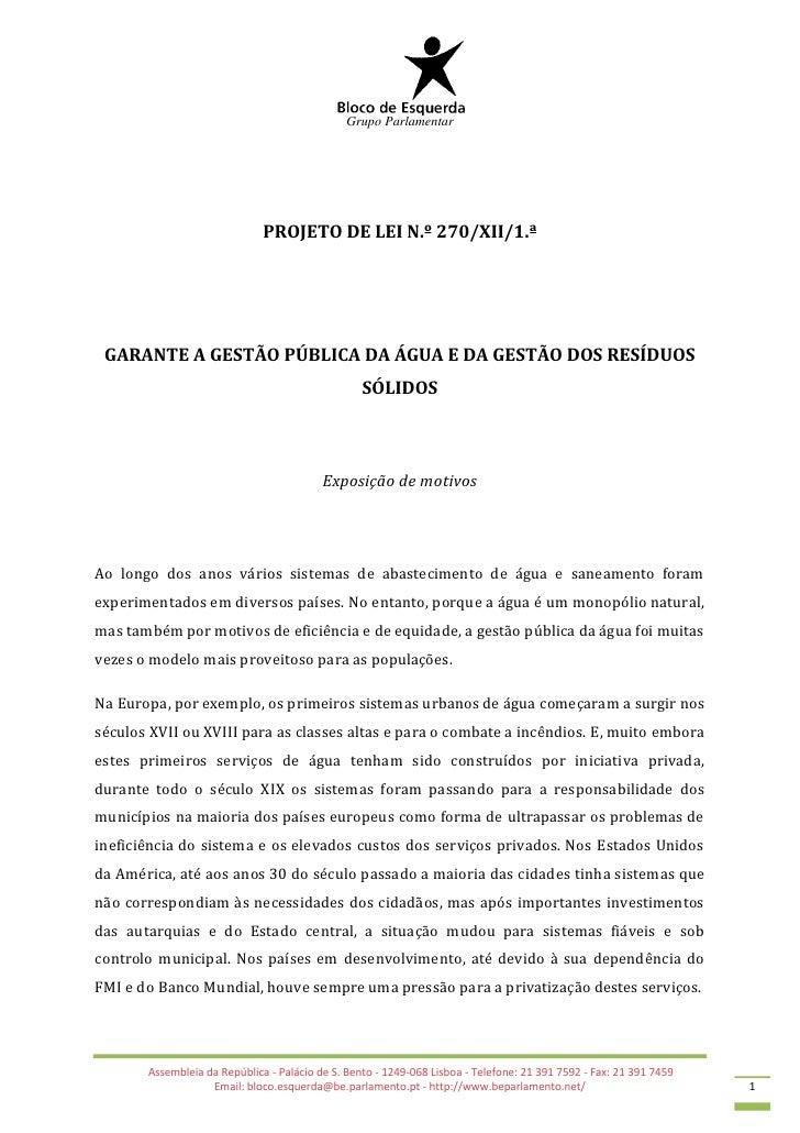 Grupo Parlamentar                              PROJETO DE LEI N.º 270/XII/1.ª GARANTE A GESTÃO PÚBLICA DA ÁGUA E DA GESTÃO...