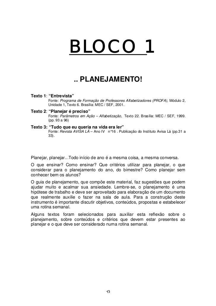 """BLOCO 1                       .. PLANEJAMENTO!Texto 1: """"Entrevista""""        Fonte: Programa de Formação de Professores Alfa..."""